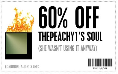 coupon for ThePeachy1's soul, only slightly used