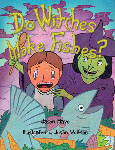 Do Witches Make Fishes by Jason Mayo
