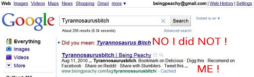 google search tyrannosaurus bitch  tyrannasaurusbitch,  peachy to english translation, moronic monday, being peachy, epic asshattedness