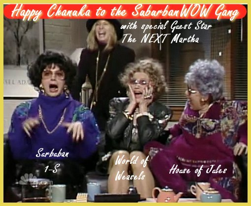 A Chanuka card to all the ladies of Suburban Wow,  Weasle Momma, Melisa, House of Jules and The next Martha