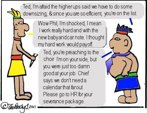 downsizing, corporate head hunting, mayans, 2012, calendar, being peachy, the peachy1,  severance packages