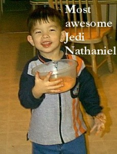 Nathaniel, a most awesome Jedi, barely out of diapers, but with the mind of Einstein