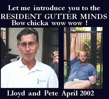 gutter minds, enter husbands stage left, LLoyd and Pete, never let us down.