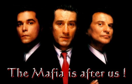 The Mafia is after us
